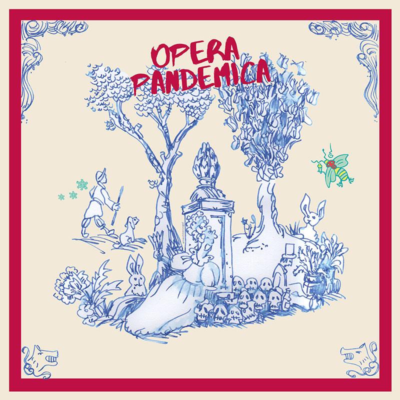 Opera Pandemica 2020